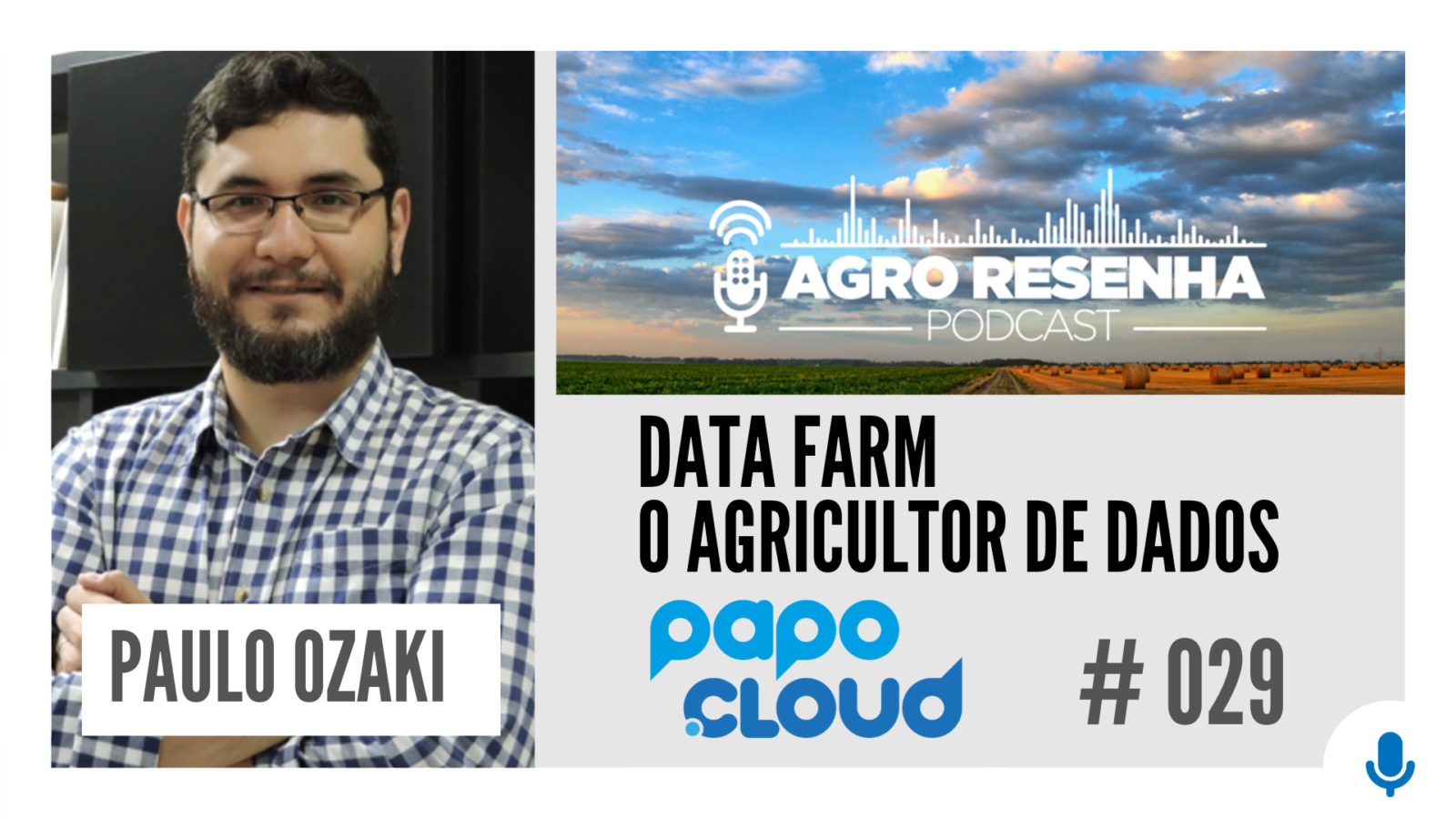 Papo Cloud 029 - DATA FARM O Agricultor de DADOS