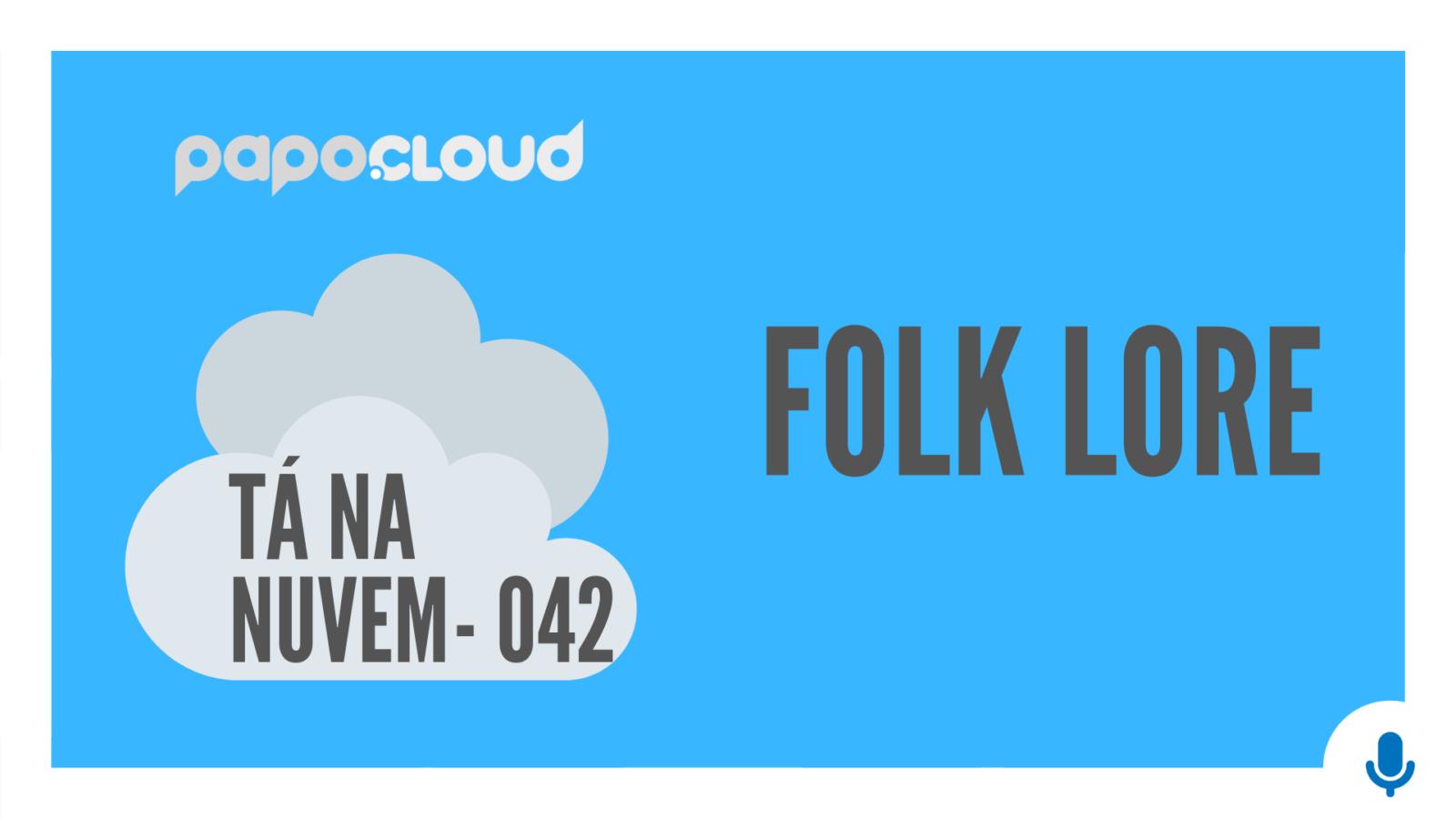 Tá Na Nuvem 042 - Folk lore