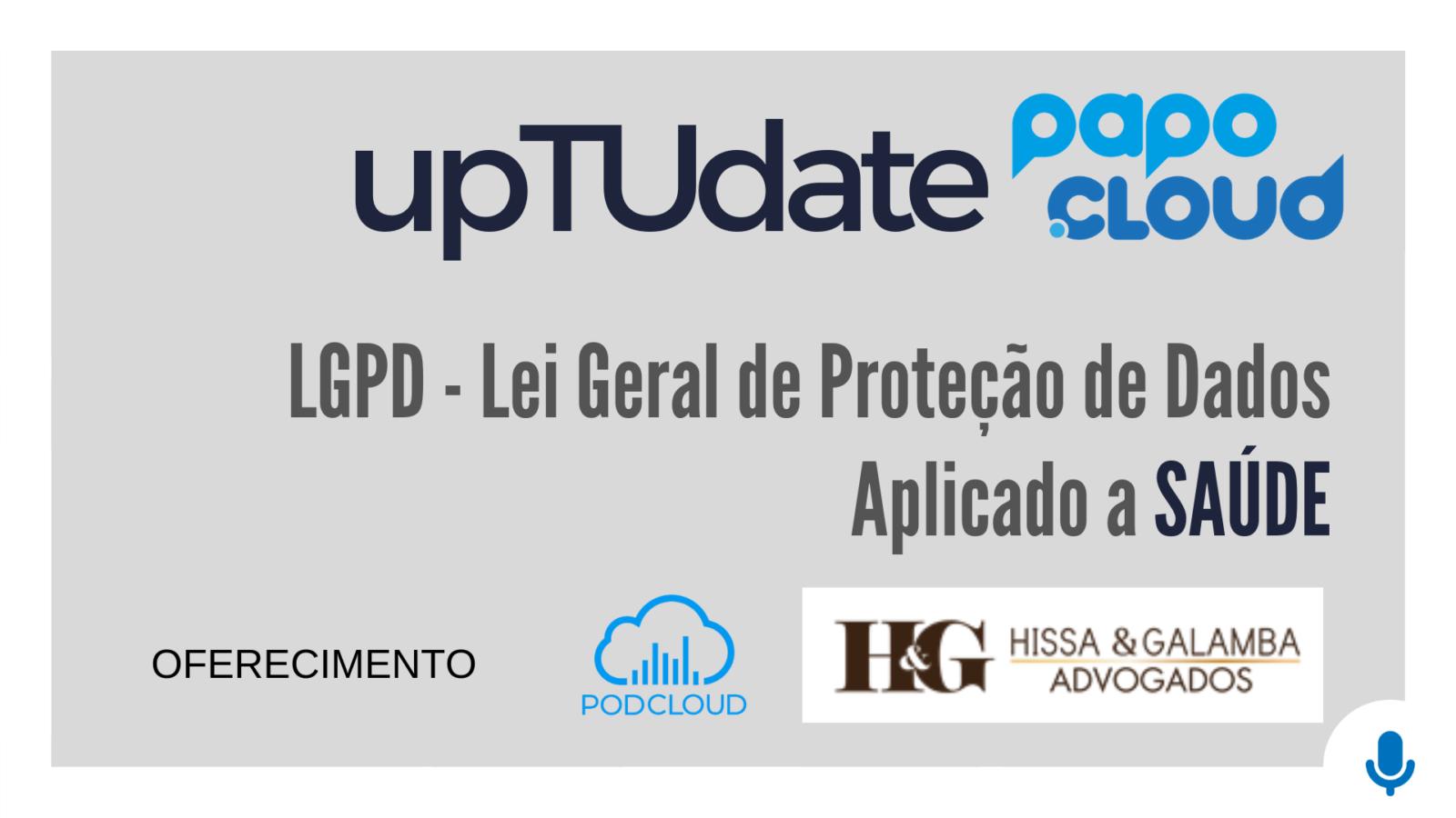 upTUdate - LGPD Lei Geral de Proteção de Dados aplicado a SAÚDE