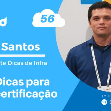 >Papo Cloud 056 - Dicas para certificação com Felipe Santos do Dicas de Infra